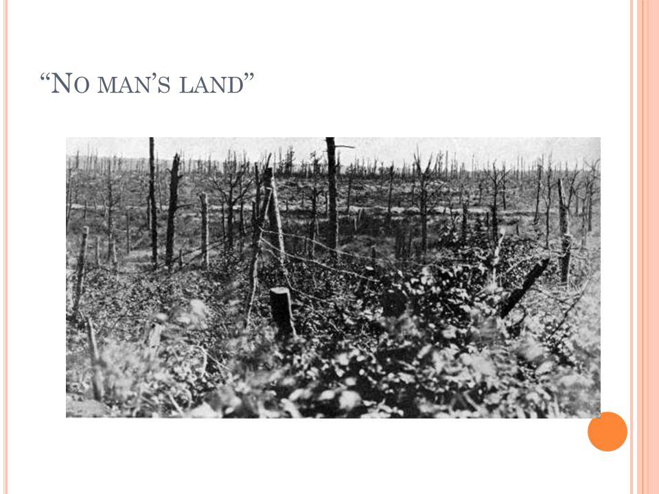 """""""N O MAN ' S LAND """""""