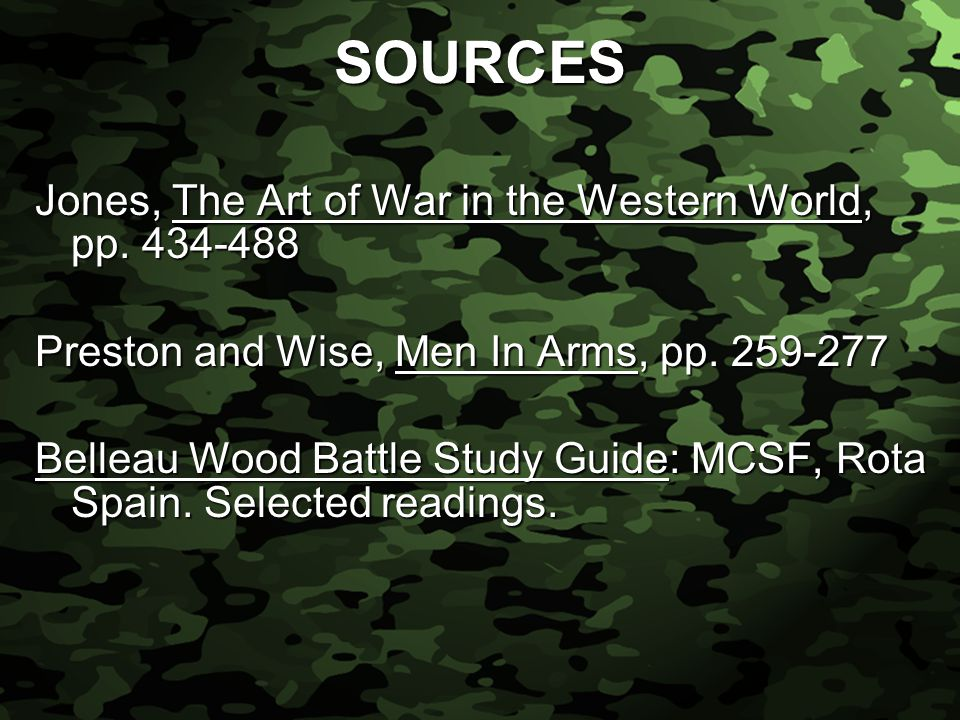 Slide 3 SOURCES Jones, The Art of War in the Western World, pp.