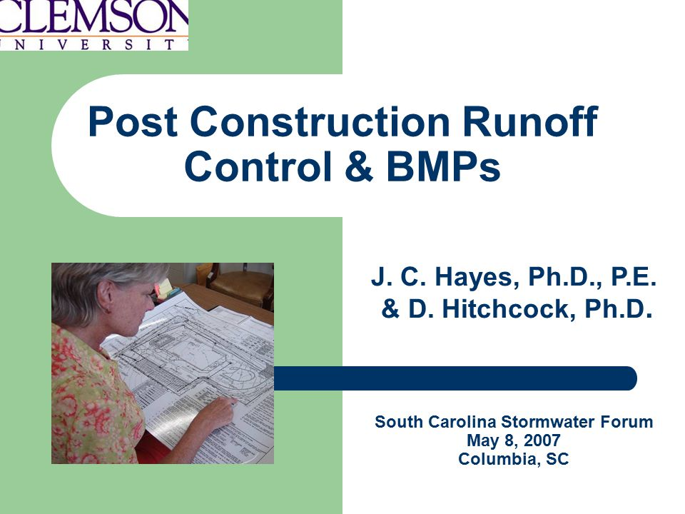 Post Construction Runoff Control & BMPs J. C. Hayes, Ph.D., P.E.