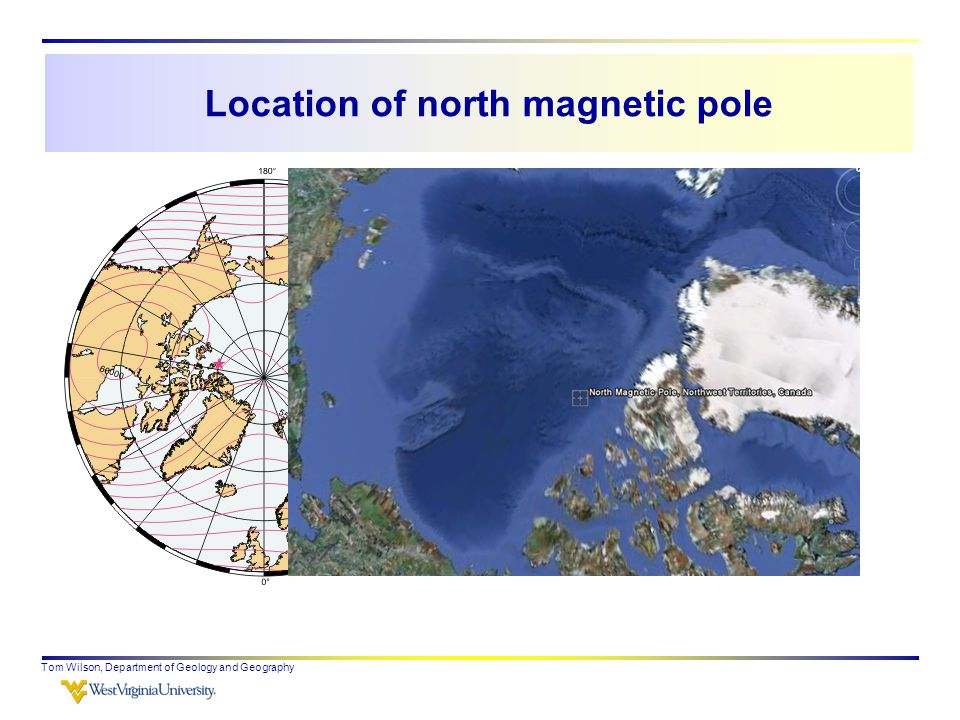 Location of north magnetic pole Tom Wilson, Department of Geology and Geography