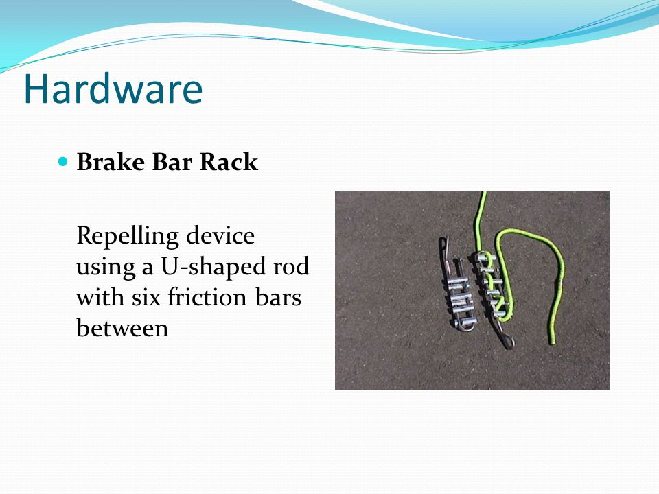 Hardware Brake Bar Rack Repelling device using a U-shaped rod with six friction bars between