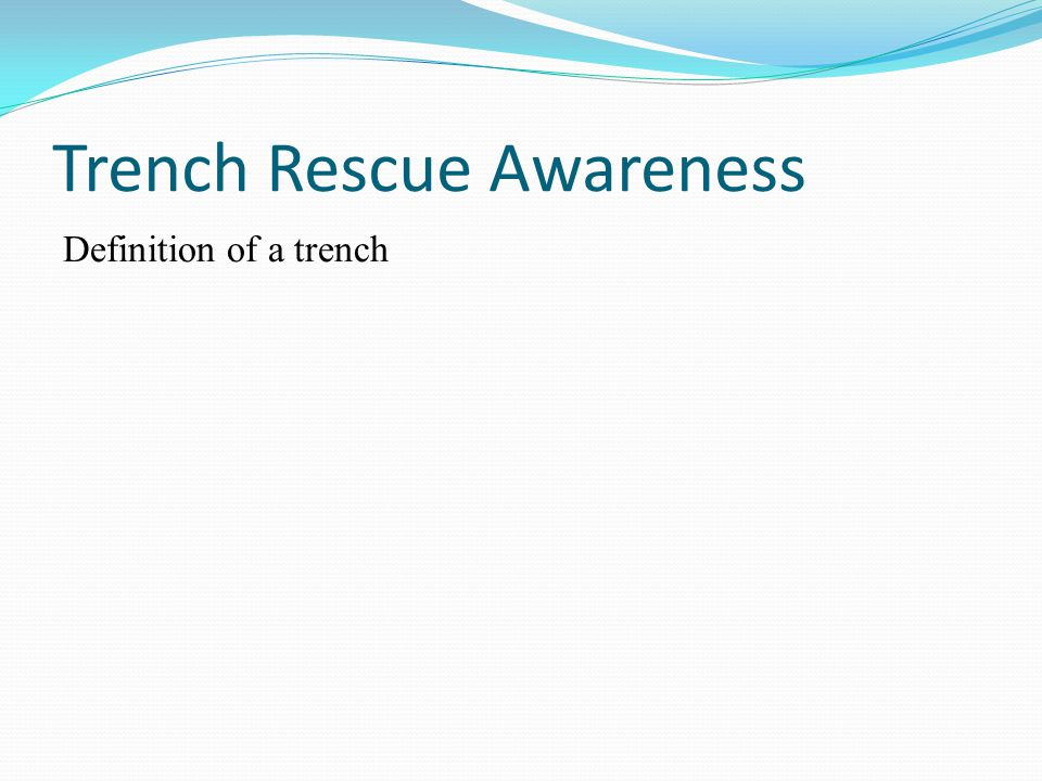 Trench Rescue Awareness Definition of a trench