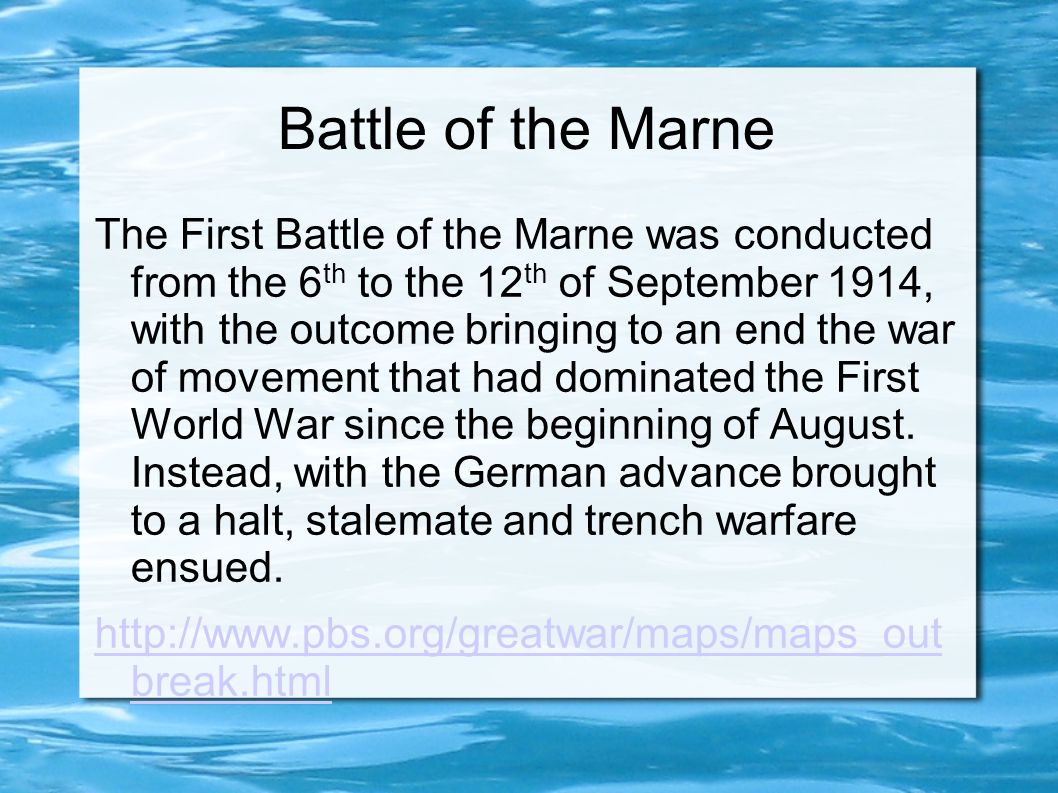 Battle of the Marne The First Battle of the Marne was conducted from the 6 th to the 12 th of September 1914, with the outcome bringing to an end the