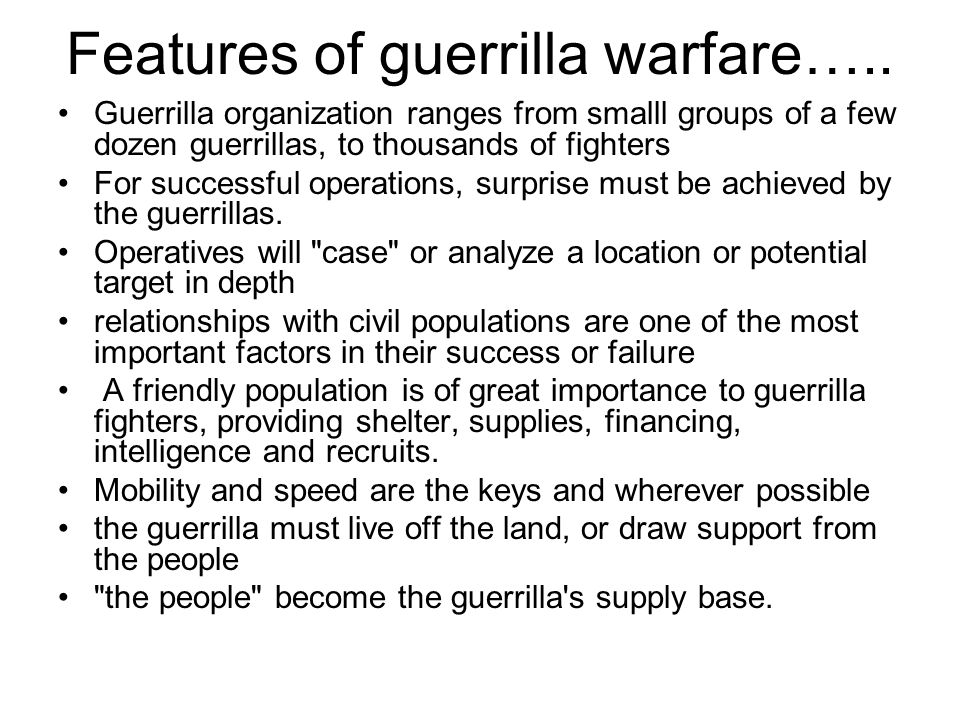 Features of guerrilla warfare…..