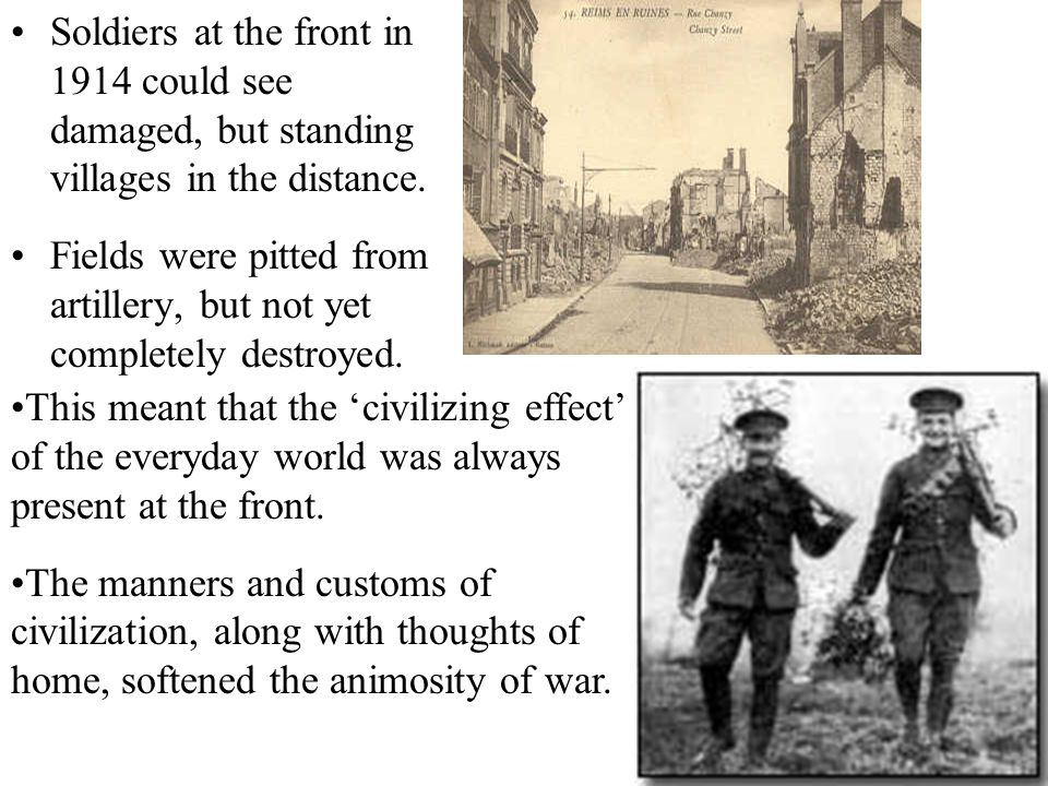 Soldiers at the front in 1914 could see damaged, but standing villages in the distance.