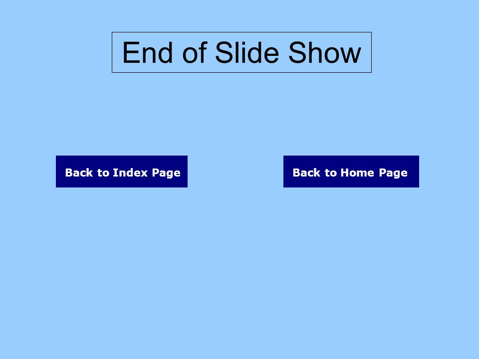 End of Slide Show Back to Index PageBack to Home Page