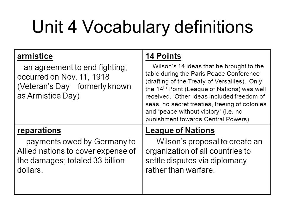 Unit 4 Vocabulary definitions armistice an agreement to end fighting; occurred on Nov.