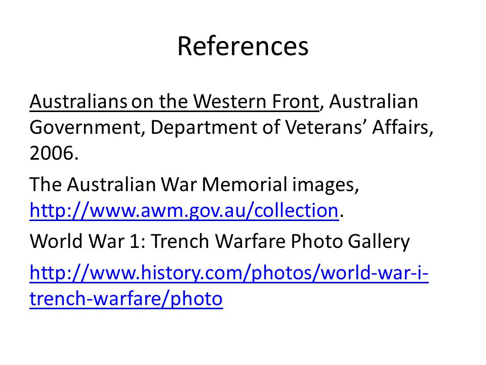 References Australians on the Western Front, Australian Government, Department of Veterans' Affairs, 2006.