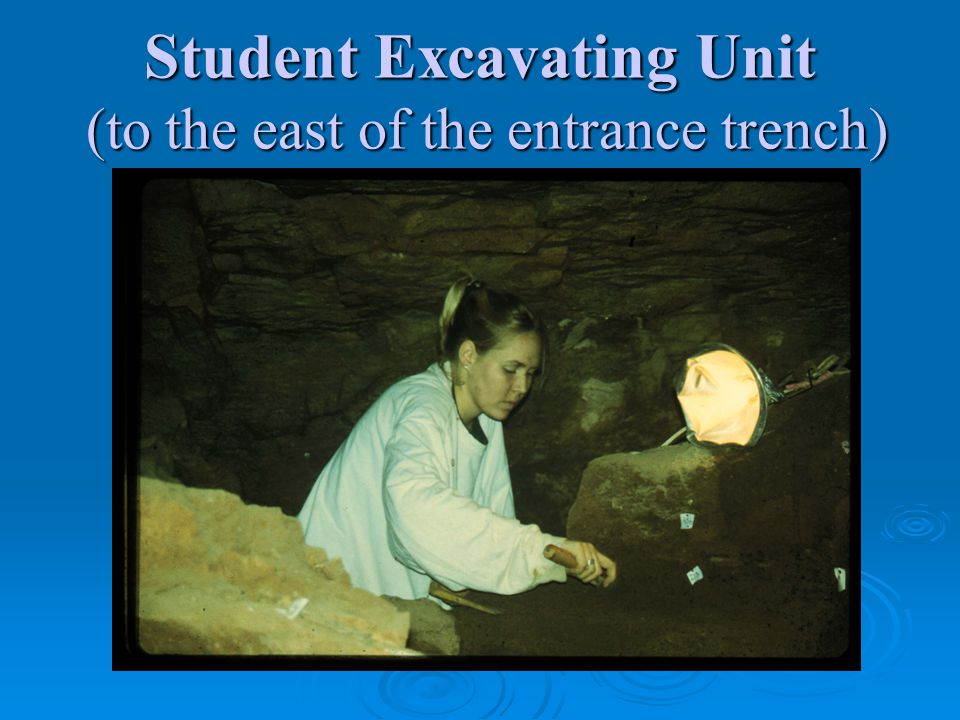 Student Excavating Unit (to the east of the entrance trench)