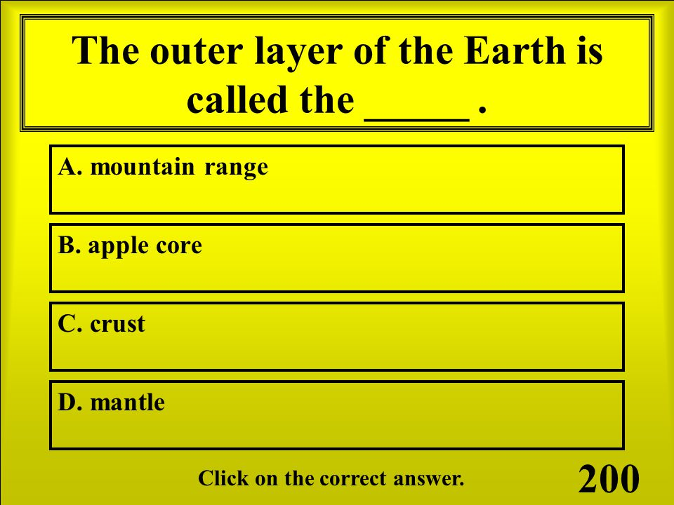 A. Mantle The layer on the Earth in which the crust floats.