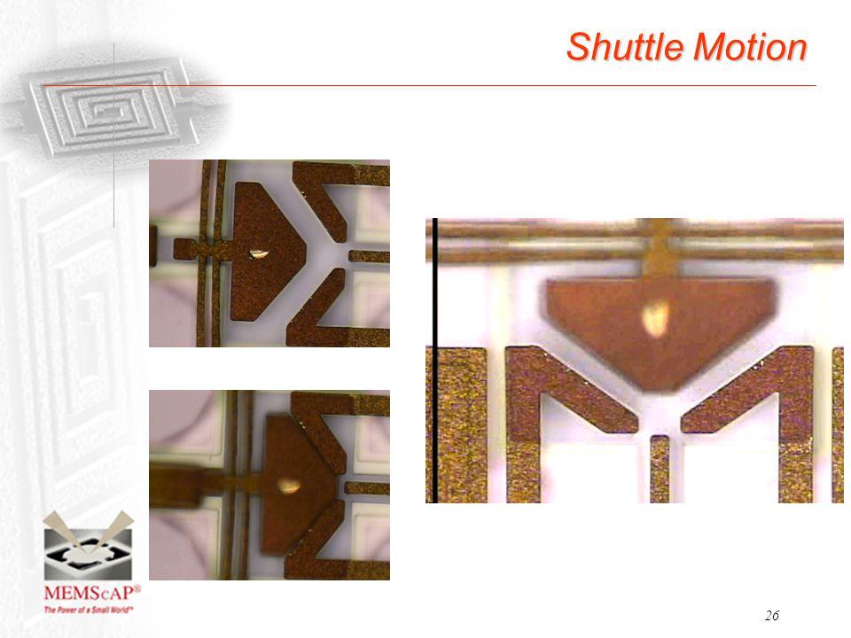 26 Shuttle Motion
