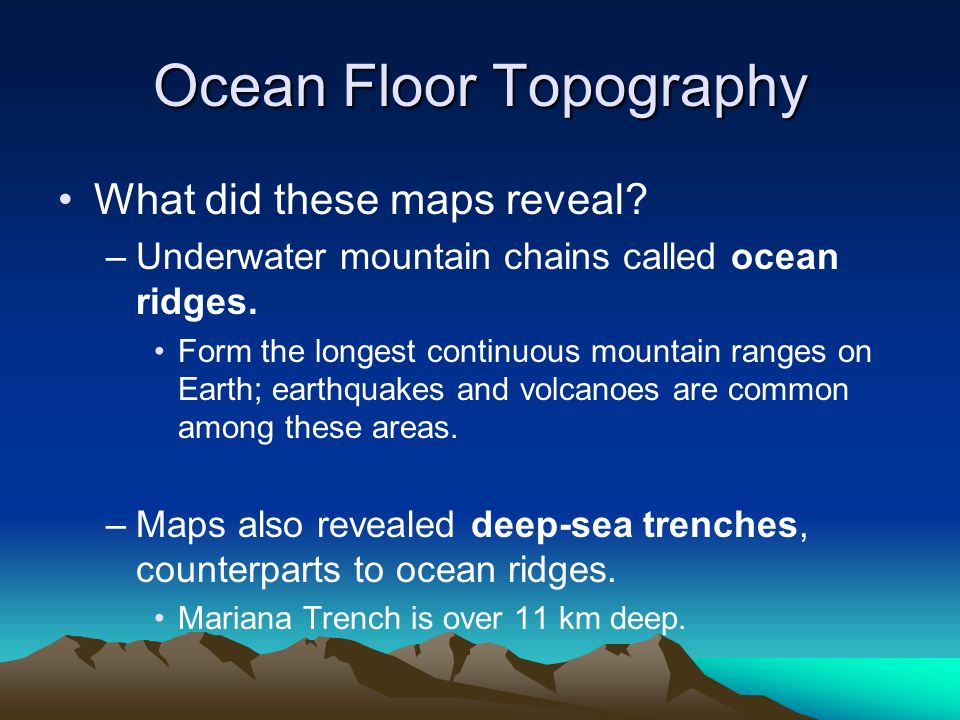 Ocean Floor Topography What did these maps reveal.