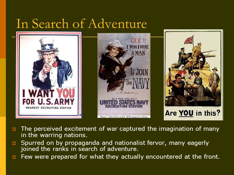 In Search of Adventure  The perceived excitement of war captured the imagination of many in the warring nations.