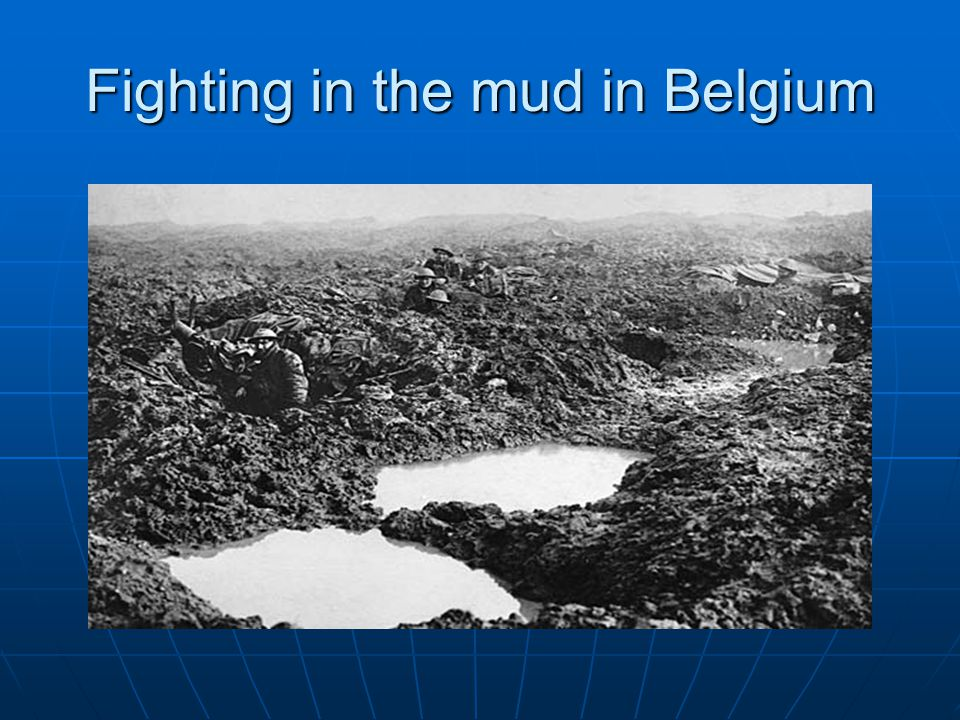 Fighting in the mud in Belgium