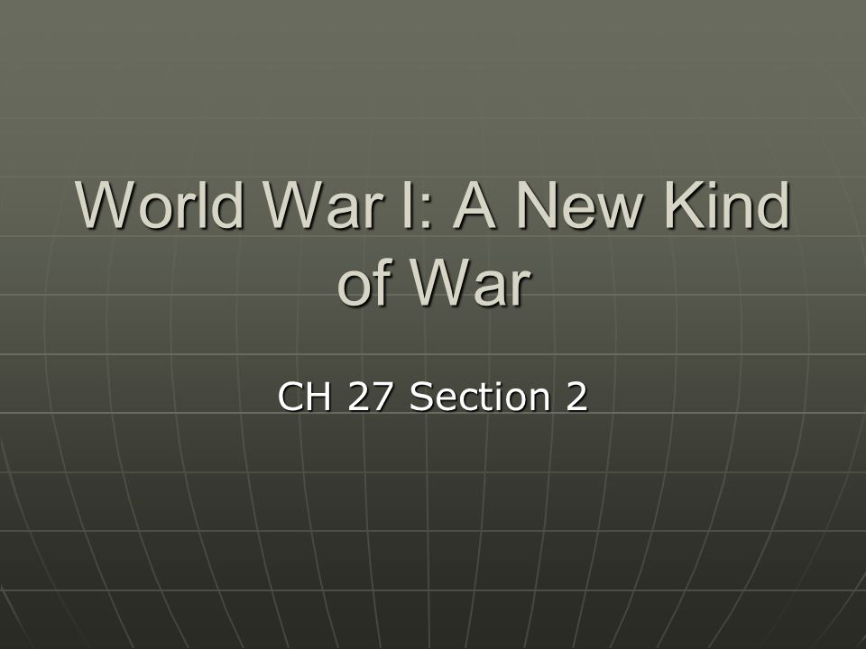 World War I: A New Kind of War CH 27 Section 2