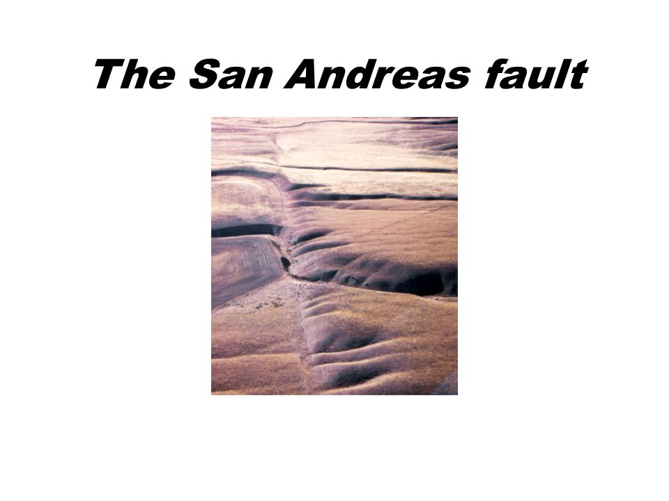 The San Andreas fault Figure 2.9 (page 30)