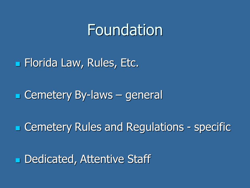 Foundation Florida Law, Rules, Etc. Florida Law, Rules, Etc.