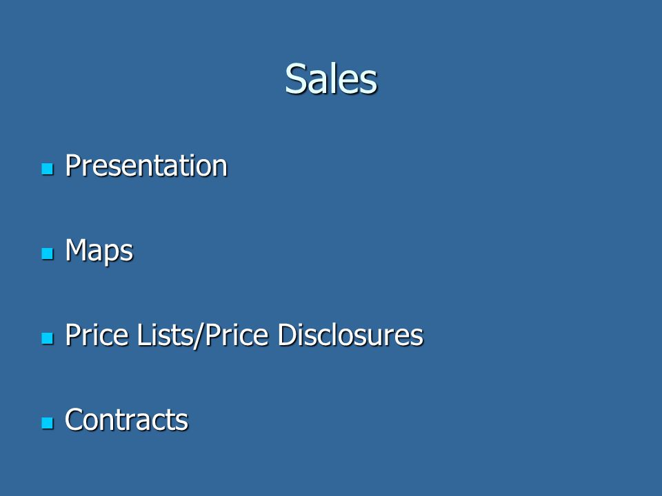 Sales Presentation Presentation Maps Maps Price Lists/Price Disclosures Price Lists/Price Disclosures Contracts Contracts
