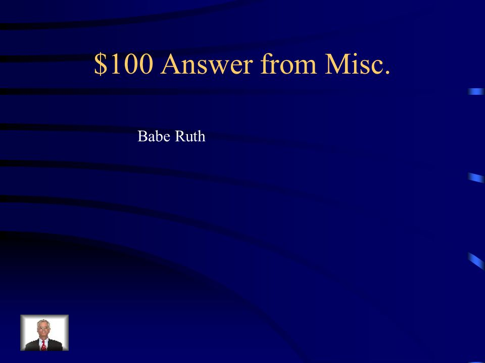 $100 Question from Misc.