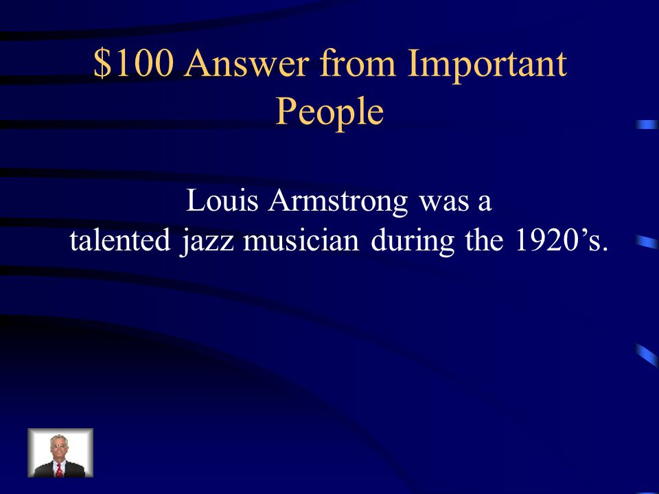$100 Question from Important People Who was Louis Armstrong