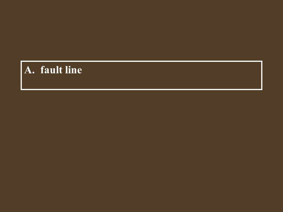 A. fault line A break in the Earth's crust is called a _______.