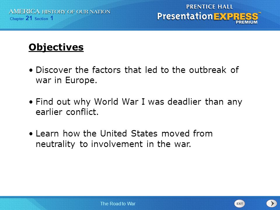 Chapter 21 Section 1 The Road to War Discover the factors that led to the outbreak of war in Europe.