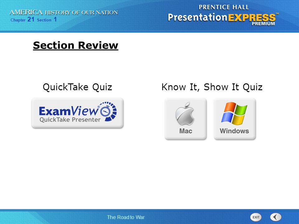 Chapter 21 Section 1 The Road to War Section Review Know It, Show It QuizQuickTake Quiz