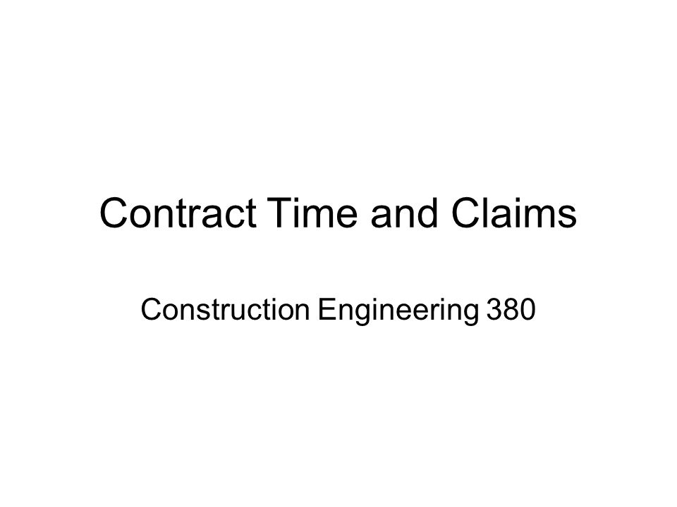 Contract Time and Claims Construction Engineering 380