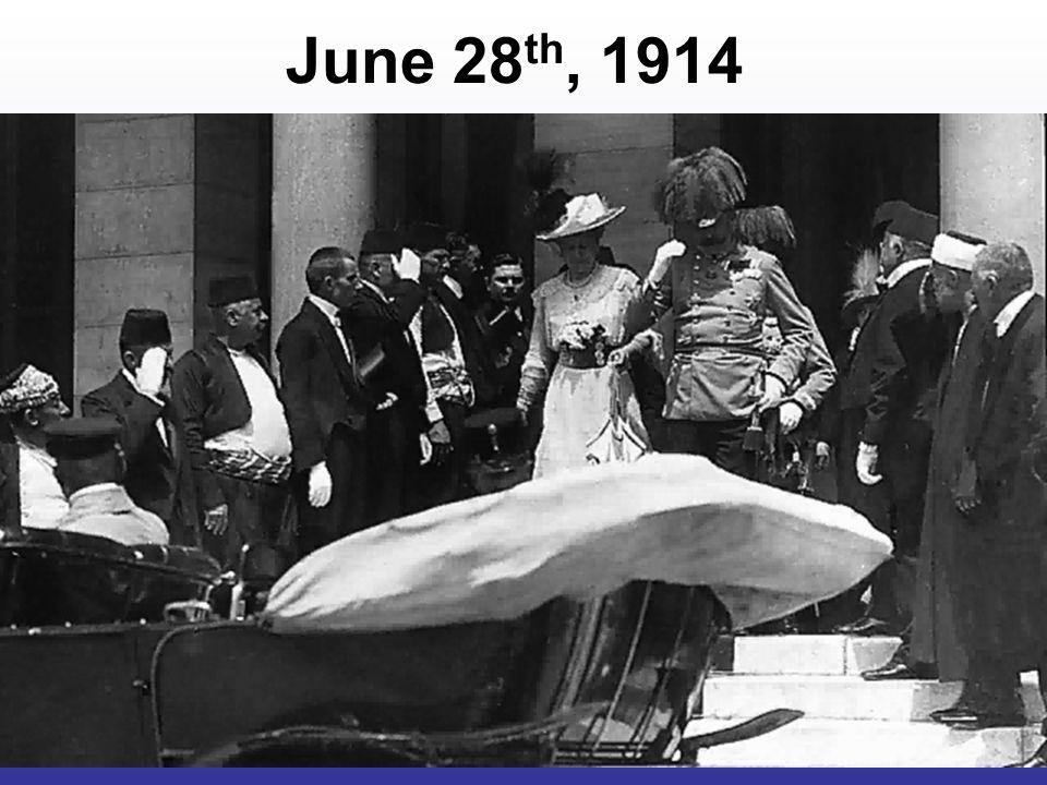 June 28 th, 1914