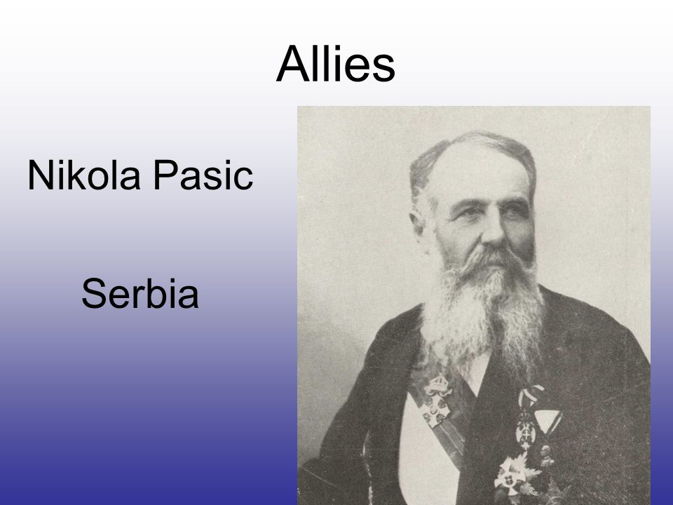 Allies Nikola Pasic Serbia