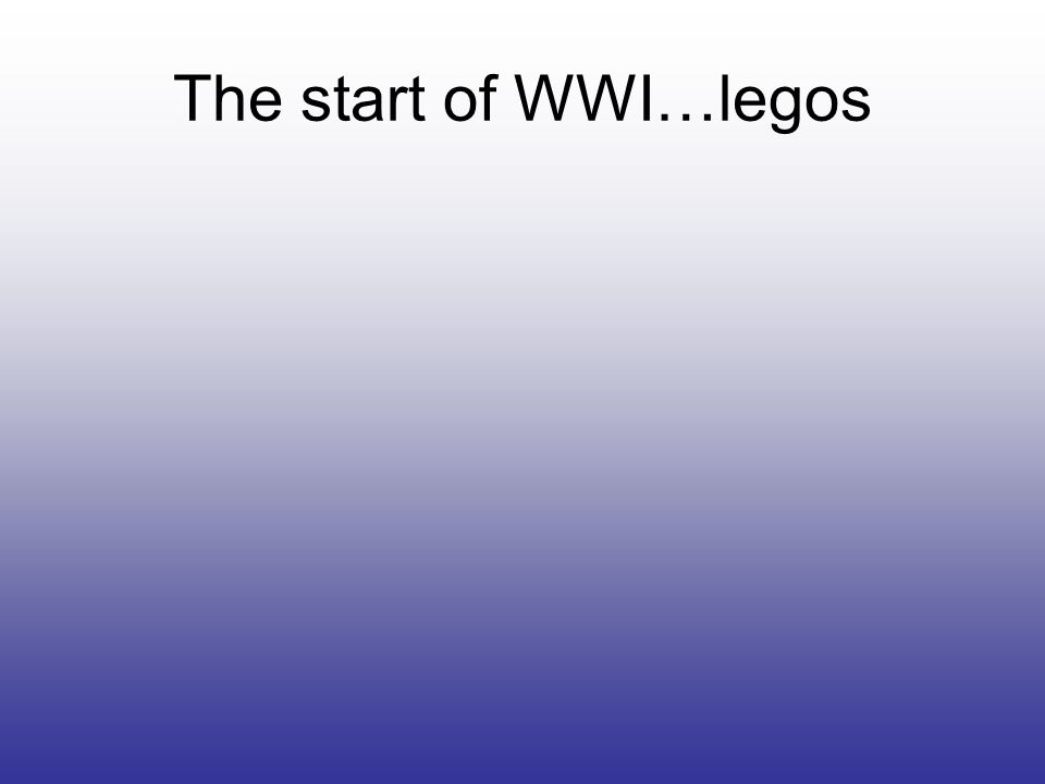 The start of WWI…legos
