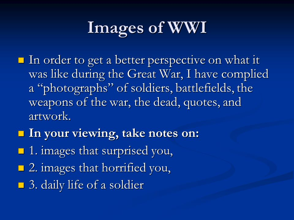"""Images of WWI In order to get a better perspective on what it was like during the Great War, I have complied a """"photographs"""" of soldiers, battlefields"""