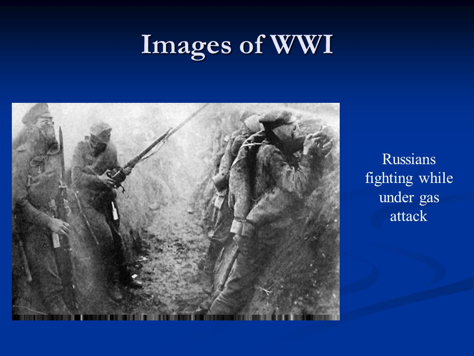 Images of WWI Russians fighting while under gas attack