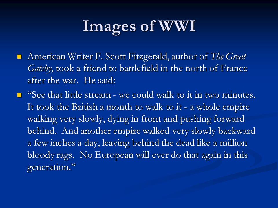Images of WWI American Writer F. Scott Fitzgerald, author of The Great Gatsby, took a friend to battlefield in the north of France after the war. He s