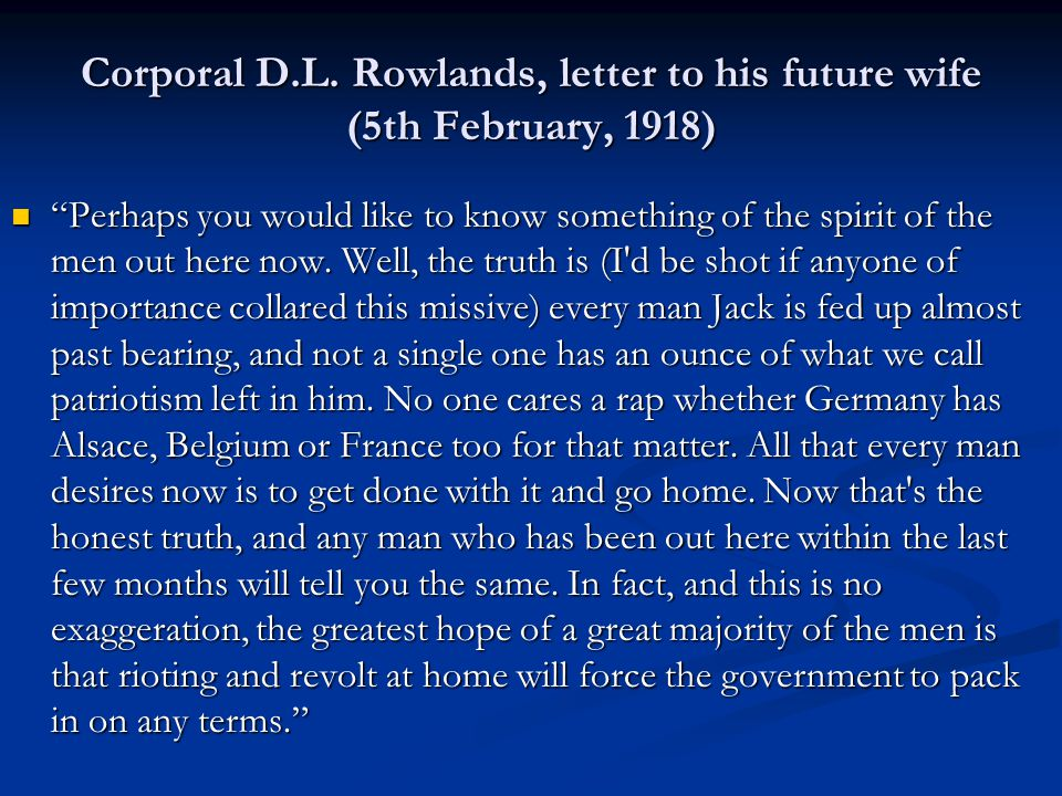 """Corporal D.L. Rowlands, letter to his future wife (5th February, 1918) """"Perhaps you would like to know something of the spirit of the men out here now"""