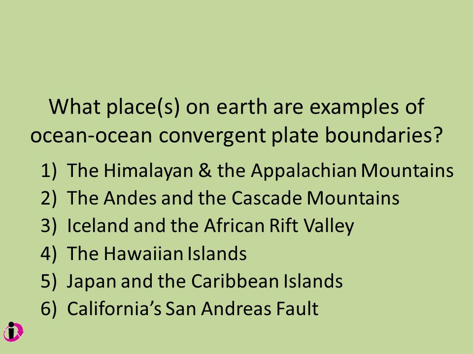 What place(s) on earth are examples of ocean-ocean convergent plate boundaries.