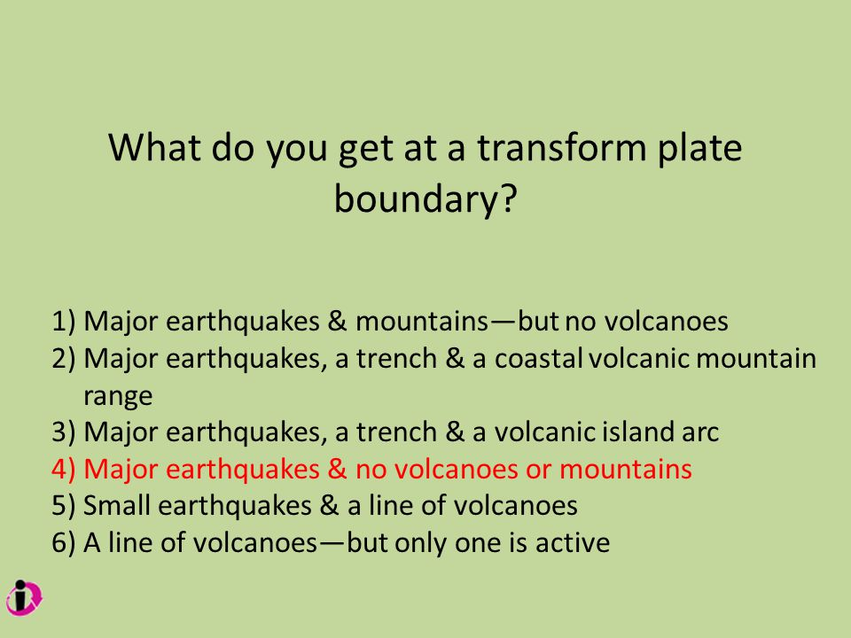 What do you get at a transform plate boundary.