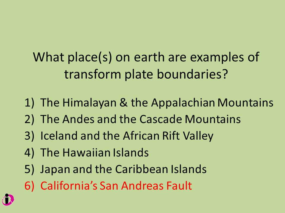 What place(s) on earth are examples of transform plate boundaries.