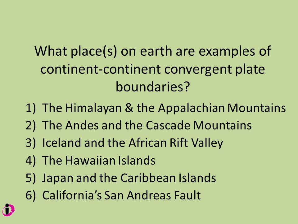 What place(s) on earth are examples of continent-continent convergent plate boundaries.