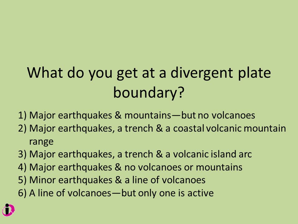 What do you get at a divergent plate boundary.