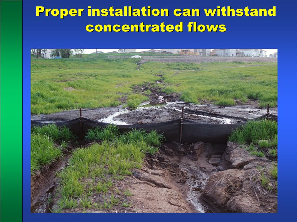 Proper installation can withstand concentrated flows