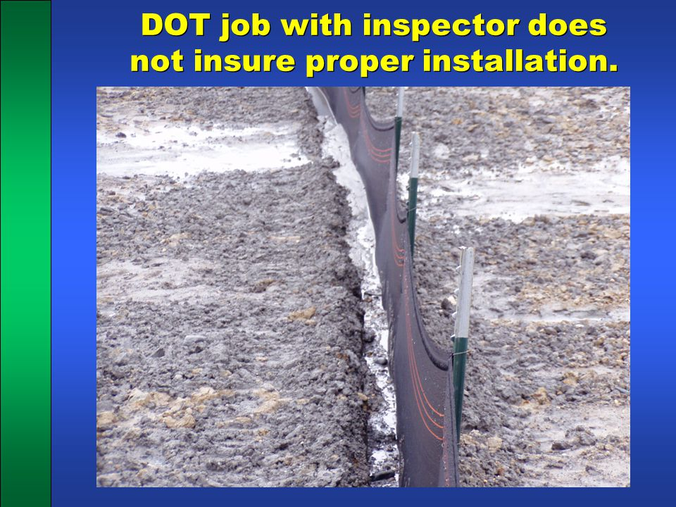 DOT job with inspector does not insure proper installation.