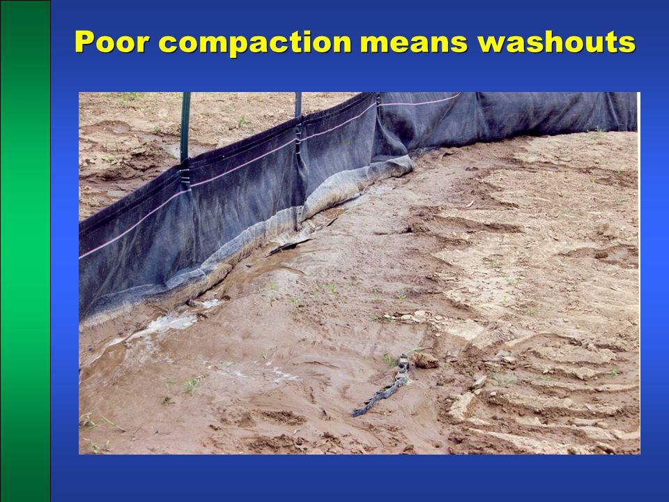 Poor compaction means washouts