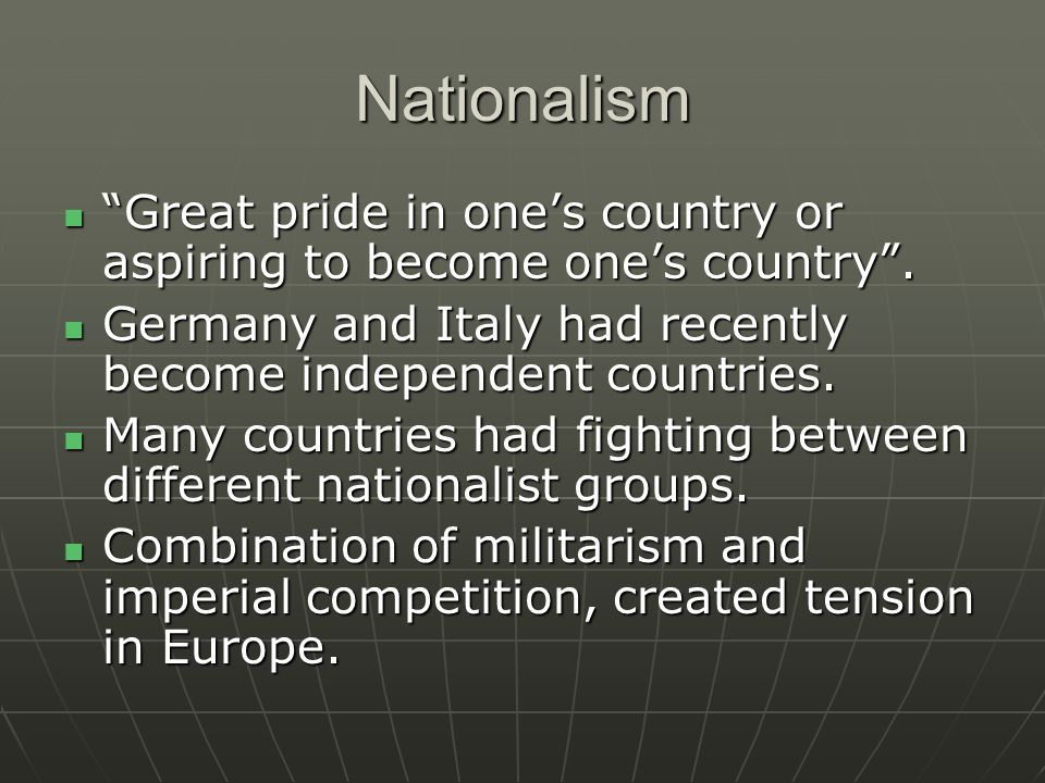 Nationalism Great pride in one's country or aspiring to become one's country .