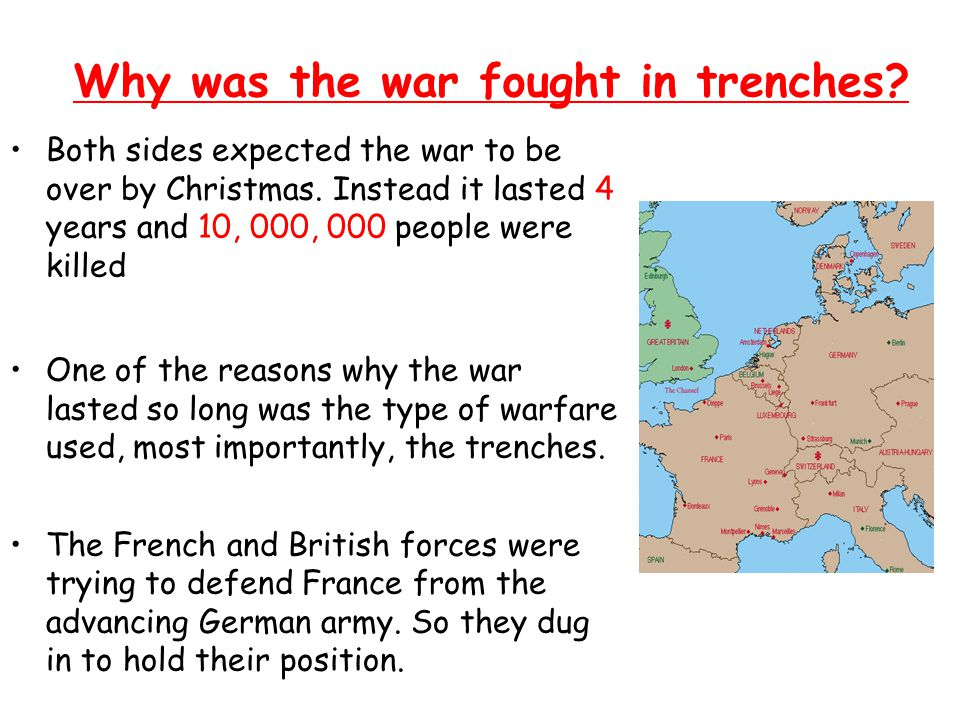 Why was the war fought in trenches. Both sides expected the war to be over by Christmas.