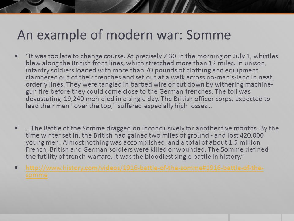"An example of modern war: Somme  ""It was too late to change course. At precisely 7:30 in the morning on July 1, whistles blew along the British front"