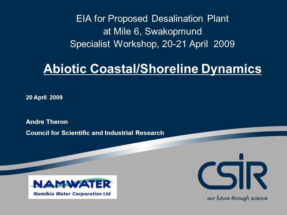 © CSIR 2009 www.csir.co.za 1.Important issues to be addressed by the EIA 2.