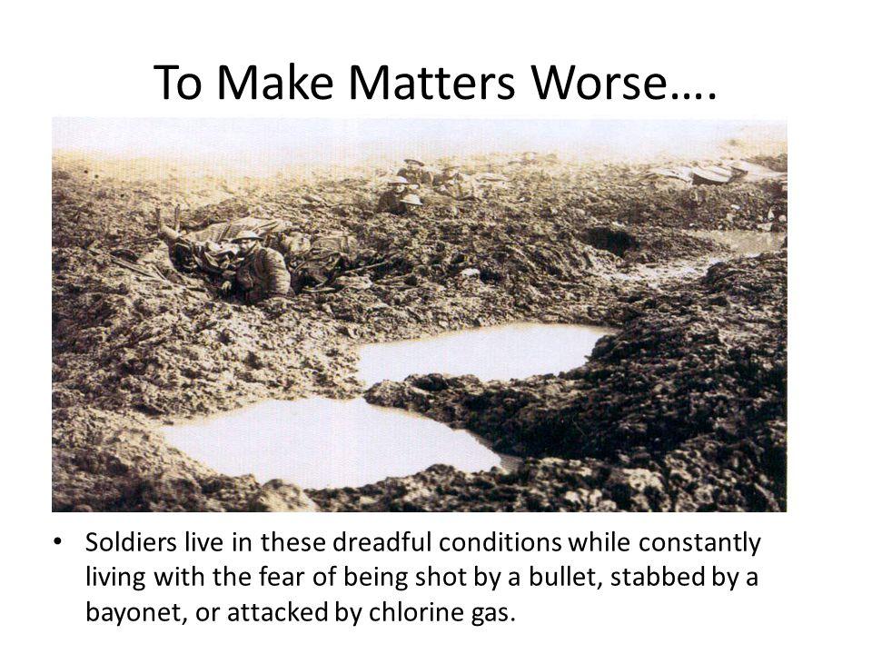 To Make Matters Worse….