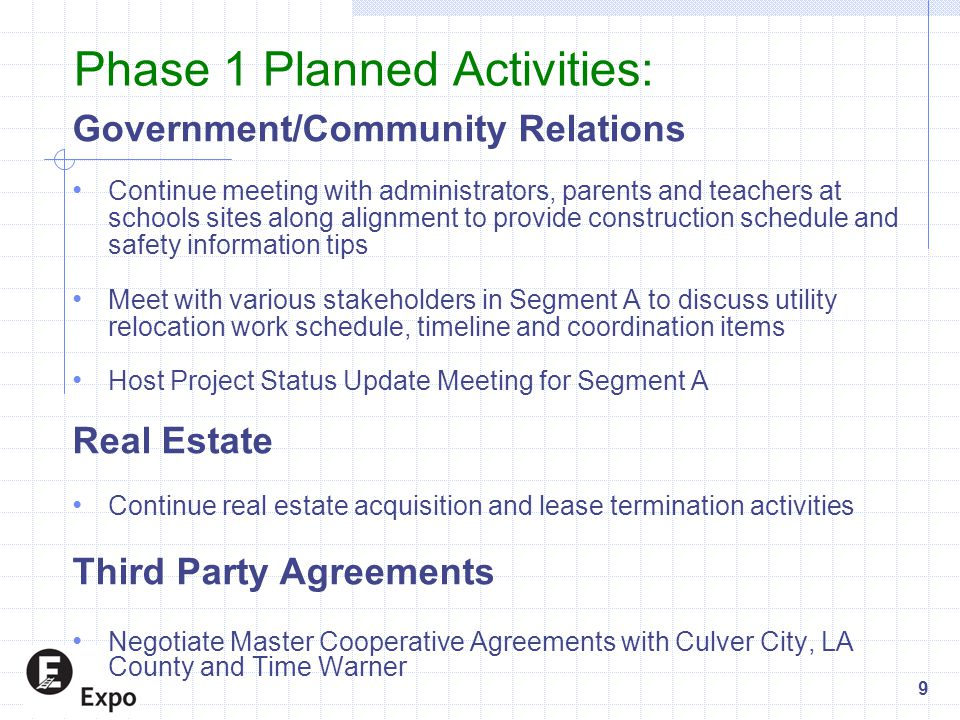 Phase 1 Planned Activities: Government/Community Relations Continue meeting with administrators, parents and teachers at schools sites along alignment