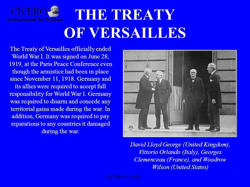 THE TREATY OF VERSAILLES David Lloyd George (United Kingdom), Vittorio Orlando (Italy), Georges Clemenceau (France), and Woodrow Wilson (United States) The Treaty of Versailles officially ended World War I.